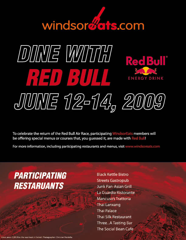 From June 12-14, 2009, WindsorEats is offering Dine with Red Bull at participating member restaurants