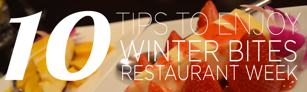 10 Tips to Enjoy Winter Bites Restaurant 2014